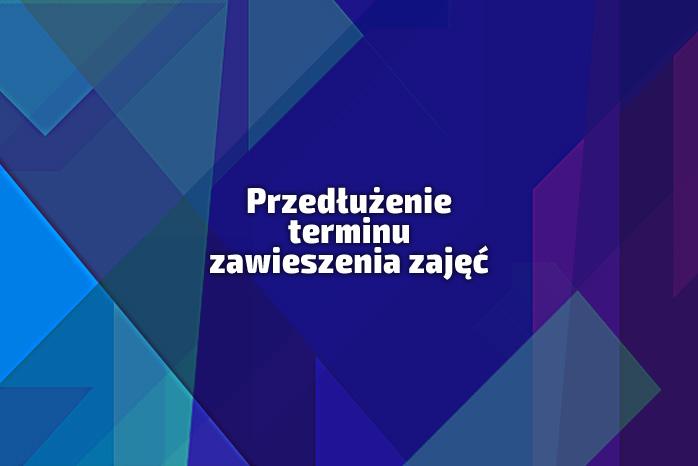 UWAGA! Przedłużenie terminu zawieszenia zajęć do 10 kwietnia 2020 r.